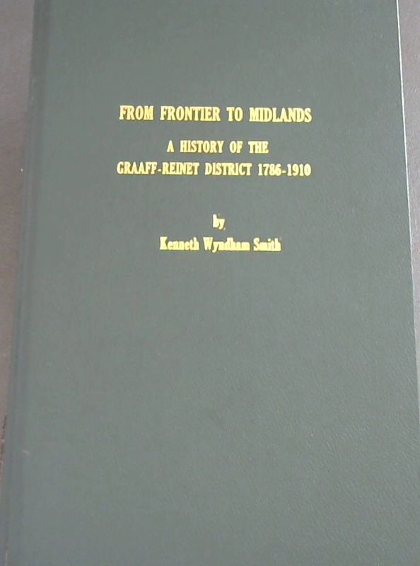 Image for From Frontier to Midlands : A History of the Graaf-Reinet District 1786-1910