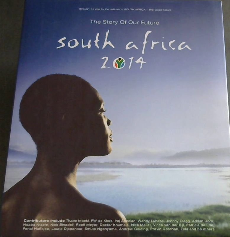 Image for South Africa 2014 - The Story Of Our Future