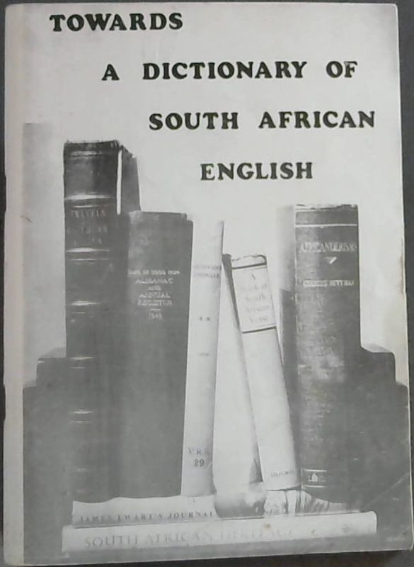 Image for Towards a Dictionary of South African English on Historical Principles - Fifty Draft Entries - Report No. 3 of The Dictionary Committee DSAE. R3