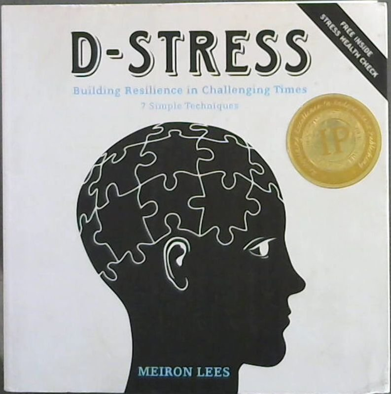Image for D-STRESS:  Building Resilience in Challenging Times, 7 Simple Techniques