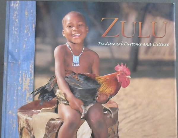Image for Zulu. Traditional Customs and Culture