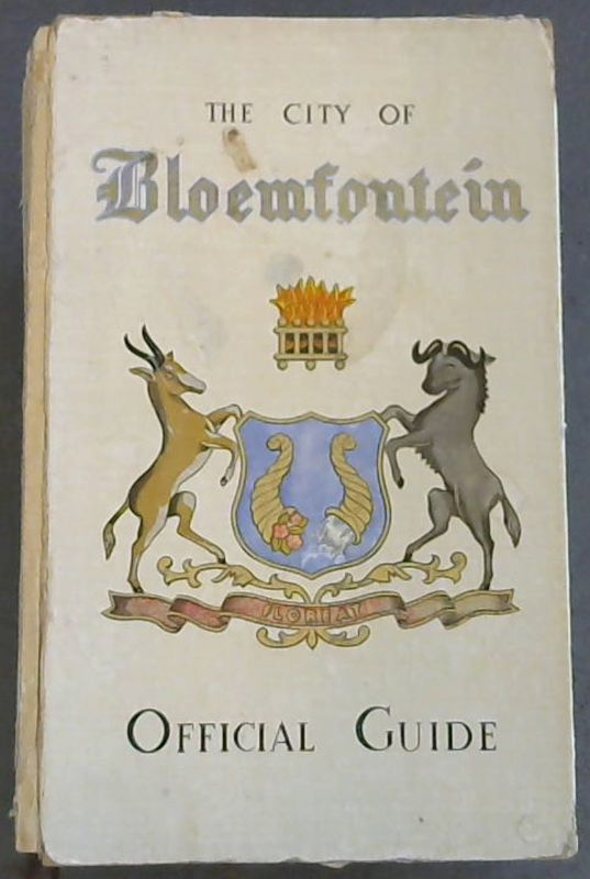 Image for The City of Bloemfontein Official Guide