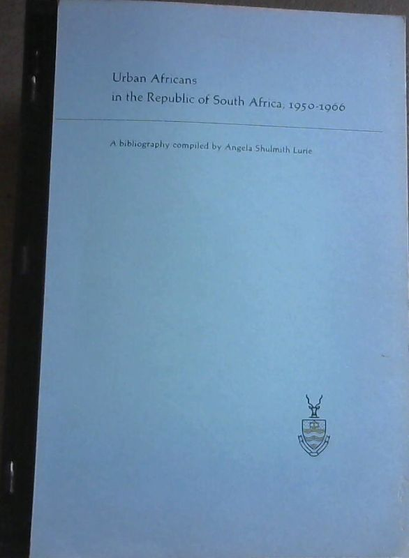 Image for Urban Africans in the Republic of South Africa, 1950-1966 : A Bibliography