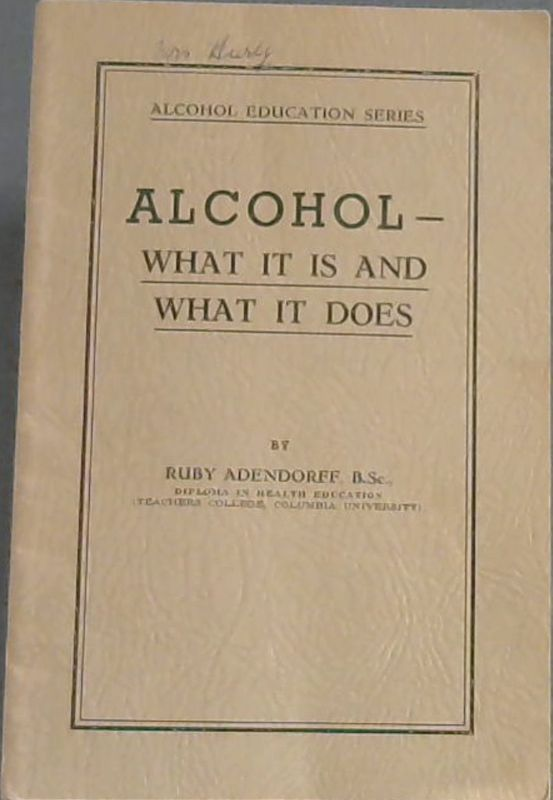 Image for Alcohol - What it is and what it does : Text Book for teachers, student teachers, lecturers and others (