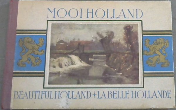 Image for Mooi Holland - Beautiful Holland - La Belle Hollande