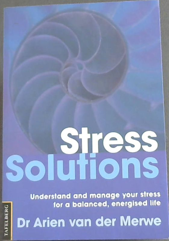 Image for Stress Solutions: Understand and Manage Your Stress for a Balanced, Energised Life