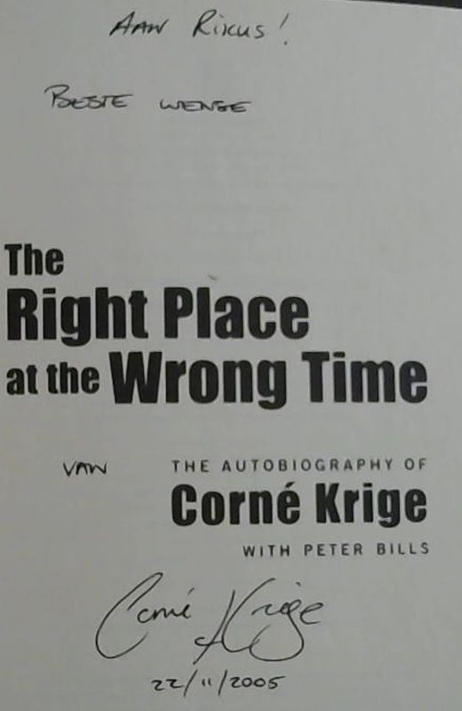 Image for The Right Place at the Wrong Time: The Autobiography of Corne Krige
