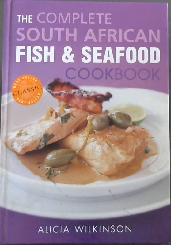 Image for The Complete South African Fish & Seafood Cookbook