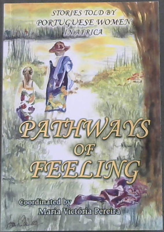 Image for Pathways of Feeling: Stories told by Portuguese Women in  Africa