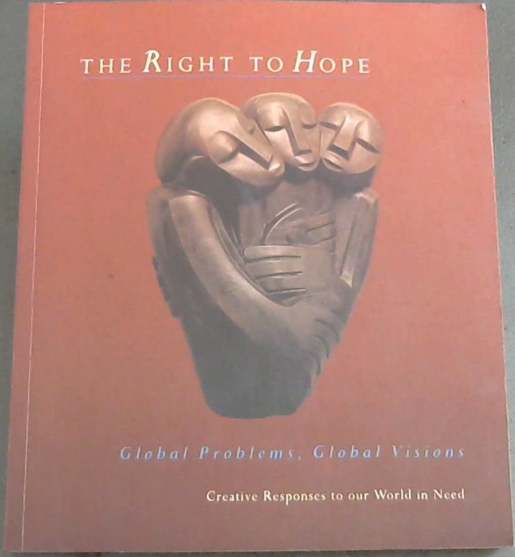 Image for The Right To Hope: Global Problems, Global Visions