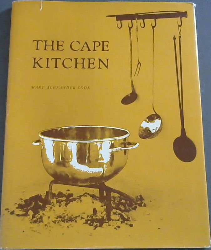 Image for The Cape kitchen; a description of its position, lay-out, fittings and utensils