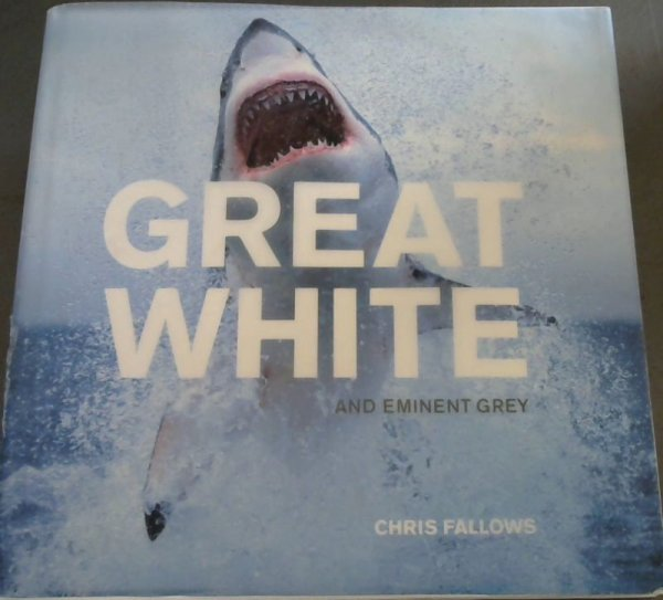 Image for Great White and Eminent Grey