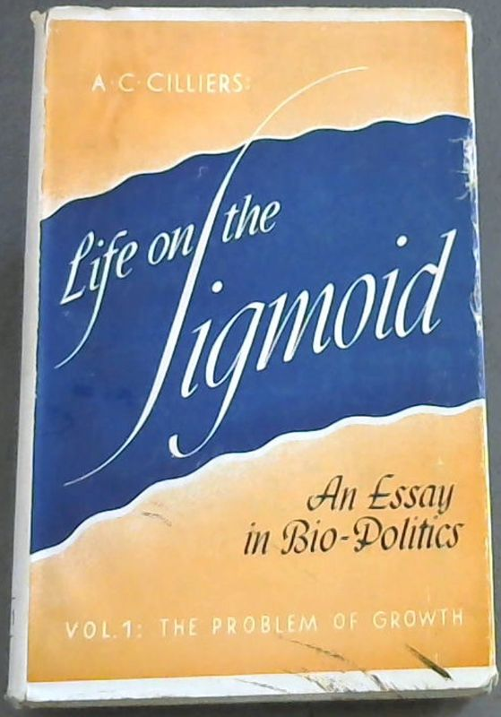 Image for Life on the Sigmoid - An Essay in Bio-Politics