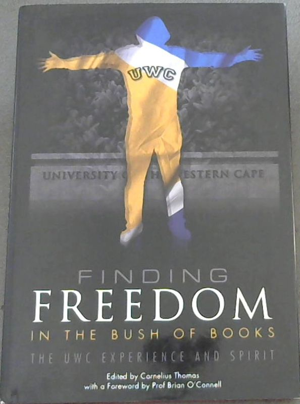 Image for Finding Freedom in the Bush of Books: The UWC Experience and Spirit