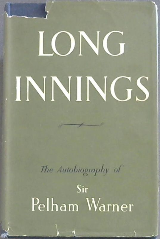 Image for Long Innings: The Autobiography of Sir Pelham Warner