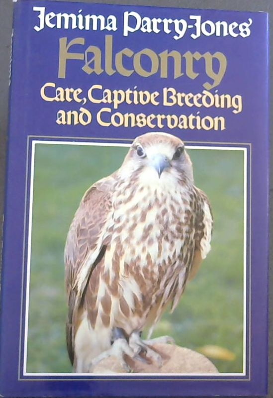 Image for Jemima Parry-Jones' Falconry: Care, Captive Breeding and Conservation
