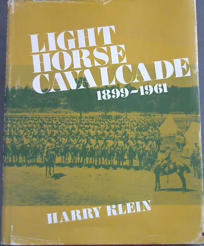 Image for Light Horse Cavalcade : The Imperial Light Horse 1899 - 1961