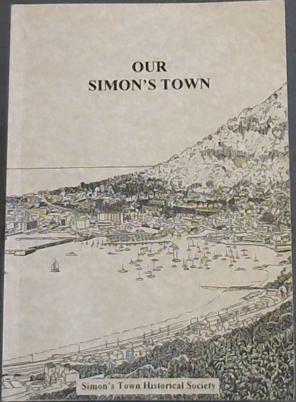 Image for Our Simon's Town: A Look Back into the History of Our Town