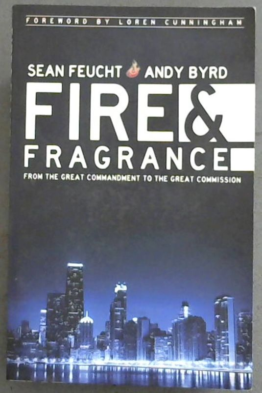 Image for Fire and Fragrance : From the Great Commandment to the Great Commission