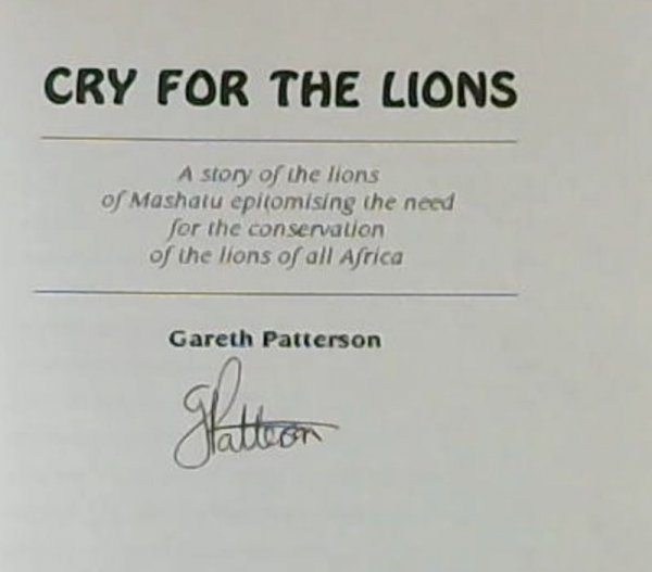 Image for Cry for the lions: A story of the lions of Mashatu epitomising the need for the conservation of the lions of all Africa