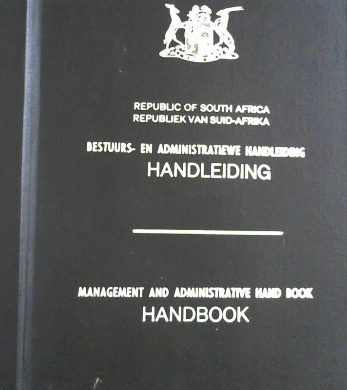 Image for Bestuurs- en Administratiewe Handleiding / Management and Administrative Hand Book : Republic of South Africa / Republiek van Suid-Afrika