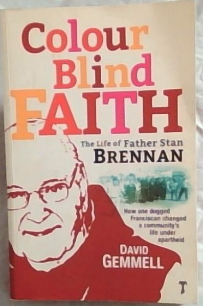 Image for Colour Blind Faith - the Life of Father Stan Brennan