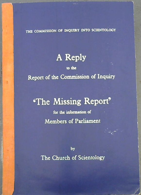 Image for A Reply to the Report of the Commission of Inquiry - 'The Missing Report'for the information of Members of Parliament by The Church of Scientology