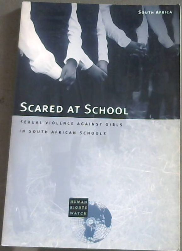Image for Scared at School: Sexual Violence Against Girls in South African Schools