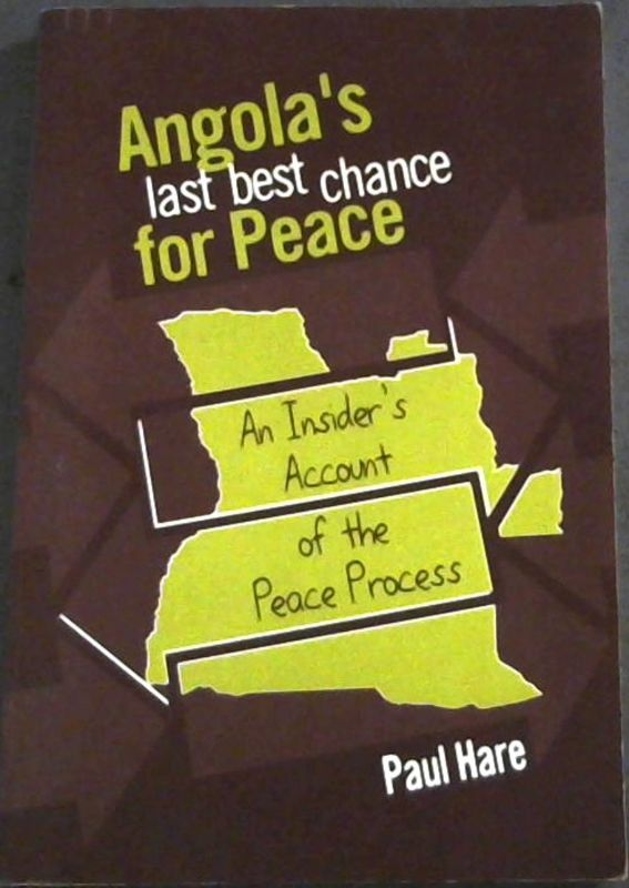 Image for Angola's Last Best Chance for Peace: An Insider's Account of the Peace Process