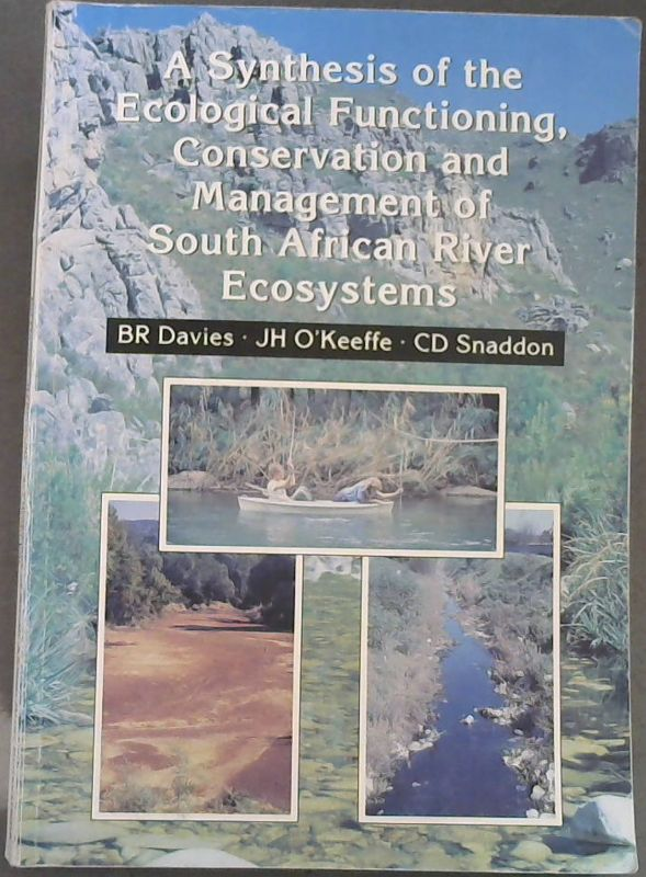 Image for A Synthesis of the Ecological Functioning, Conservation and Management of South African River Ecosystems (Prepared for the Water Research Commission June, 1993 (WRC Report No. TT 62/63))