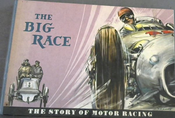 Image for The  Big  Race; The  Story  Of  Motor  Racing
