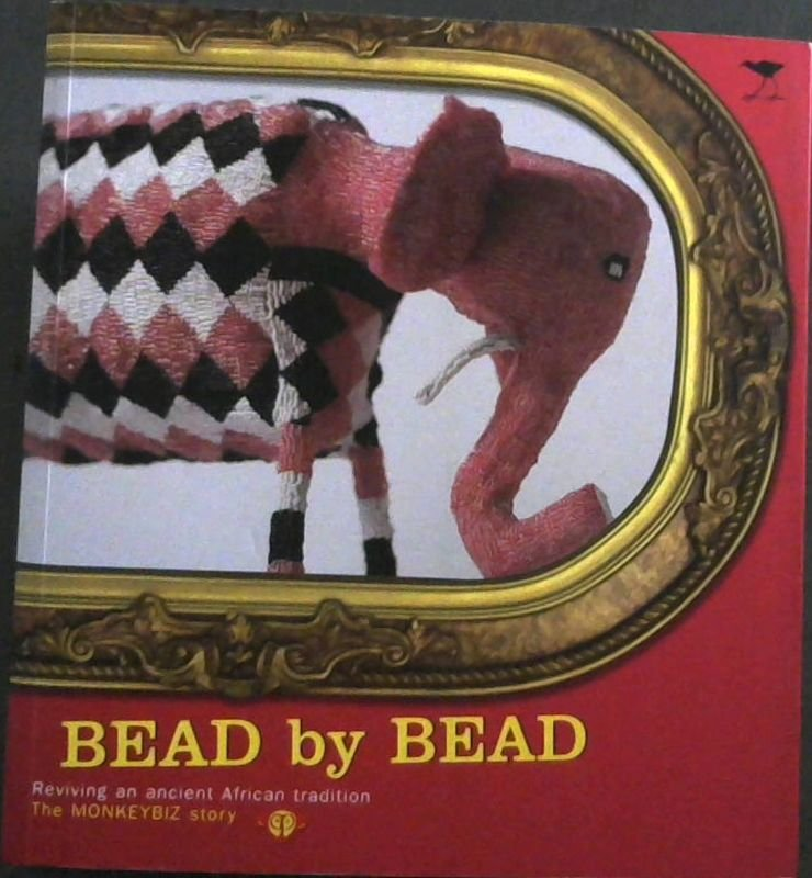 Image for Bead by Bead: Reviving an Ancient African Tradition: The Monkeybiz Bead Project