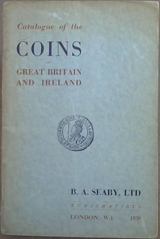 Image for Catalogue  of  the  Coins  of  Great  Britain  &  Ireland  1938