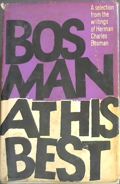 Image for Bosman at his best: A selection from the writings of Herman  Charles  Bosman