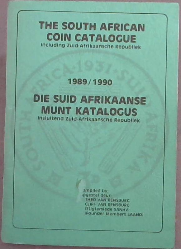 Image for The  South  African  Coin  Catalogue  Including  Zuid-Afrikaansche  Republiek  1989/1990