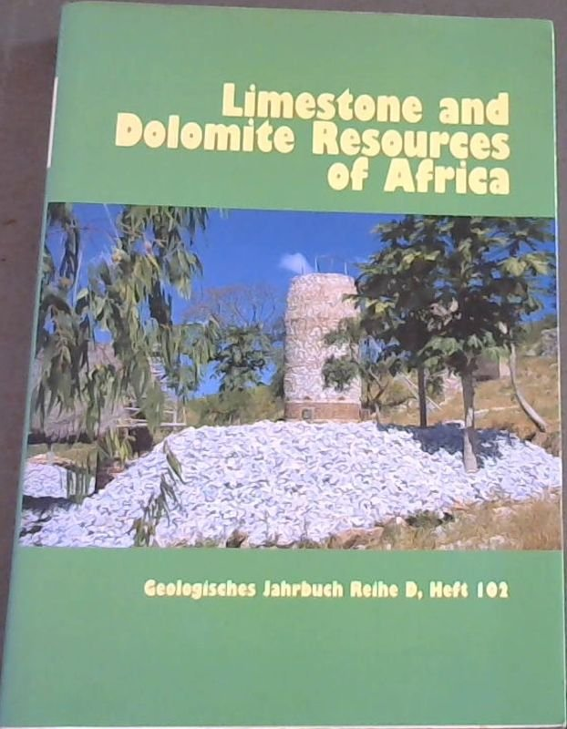 Image for Limestone and Dolomite Resources of Africa [Geologisches Jahrbuch Reihe D - Mineralogie, Petrographie, Geochemie, Lagerstttenkunde - Heft 102]