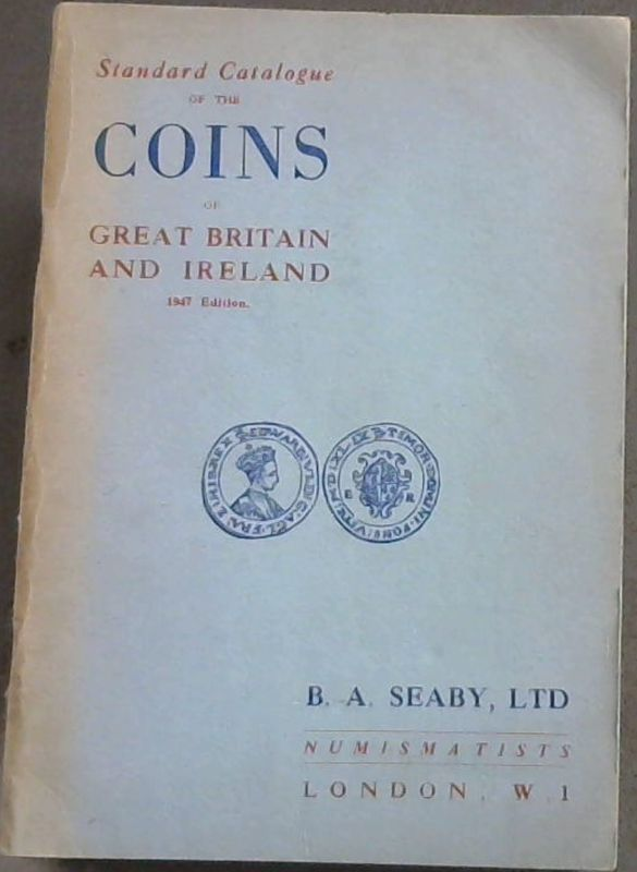 Image for Standard  Catalogue  Of  The  Coins  Of  Great  Britain  &  Ireland  1947  edition
