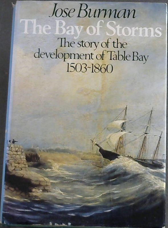 Image for The bay of storms: The Story of the Table Bay, 1503-1860