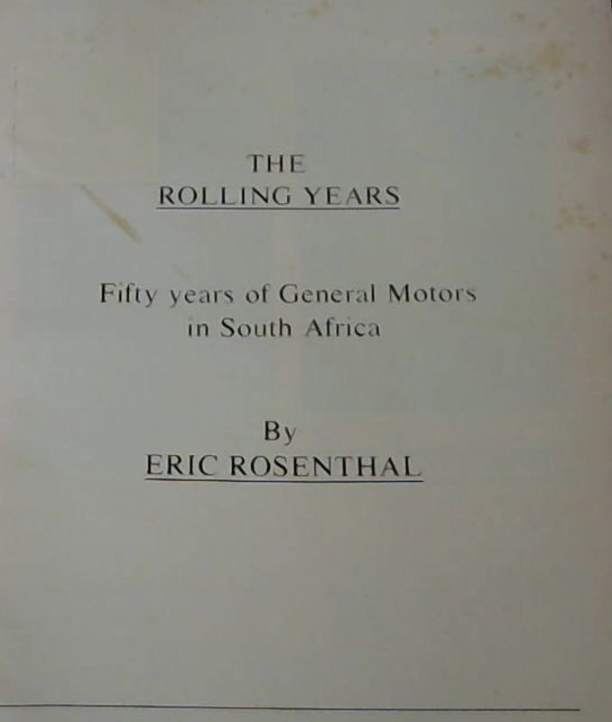 Image for The Rolling Years : Fifty years of General Motors in South Africa