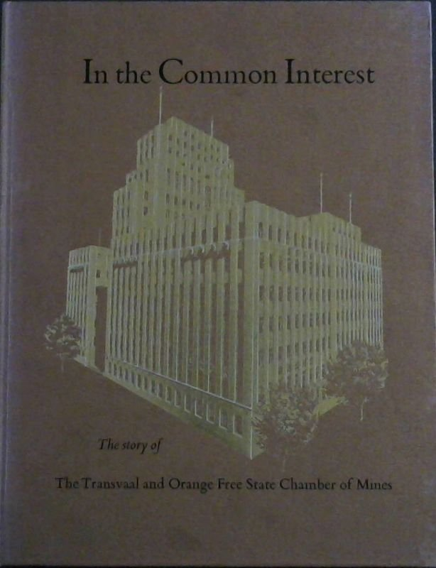 Image for In the Common Interest : the story of The Transvaal and Orange Free State Chamber of Mines (PRD Series No 94)