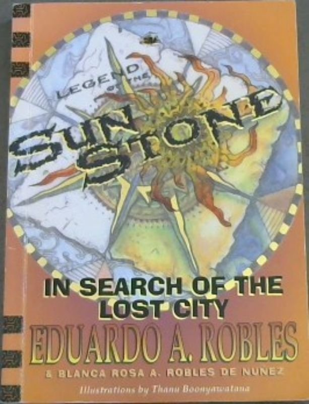 Image for In search of the lost city: Legend of the sun stone