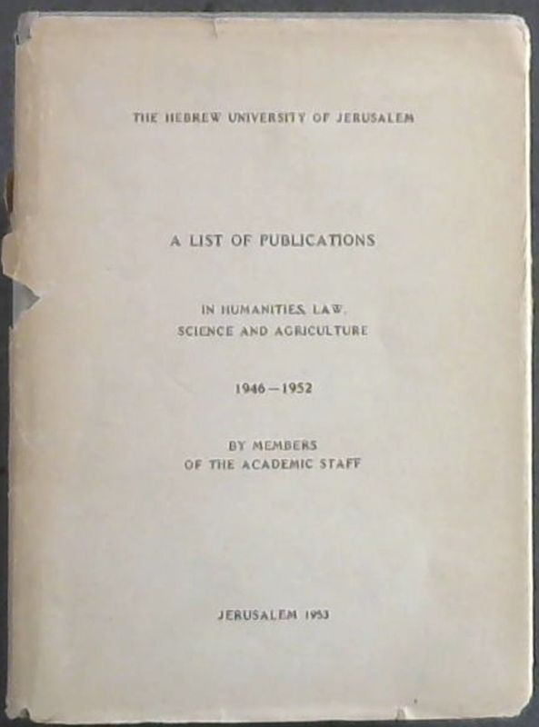 Image for A List of Publications in Humanities, Law, Science and Agriculture 1946-1952 by Members of the Academic Staff