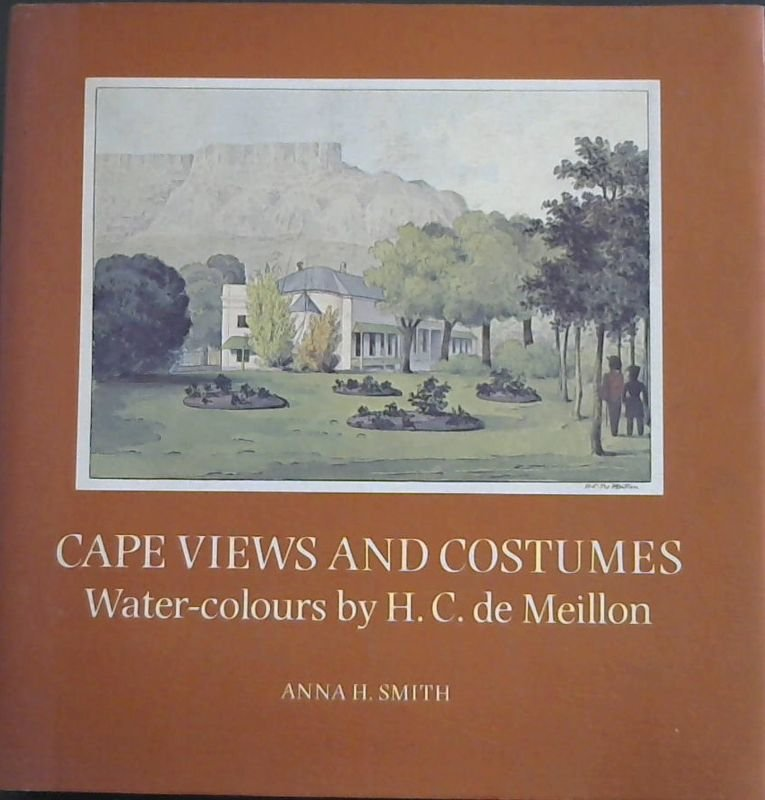 Image for Cape Views and Costumes: Water-colours by H. C. de Meillon in the Brenthurst Collection, Johannesburg