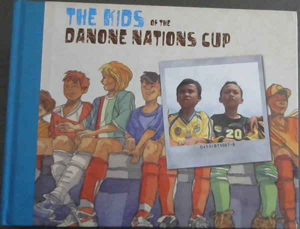 Image for The  Kids  Of  The  Danone  Nations  Cup