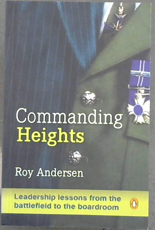 Image for Commanding Heights: Leadership lessons form the battlefield to the boardroom