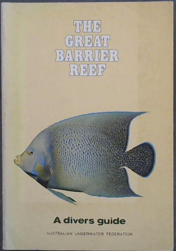 Image for The Great Barrier Reef: A Diver's Guide