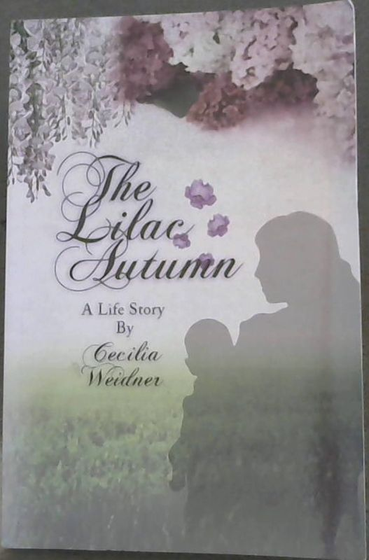 Image for The Lilac Autumn: A Life Story