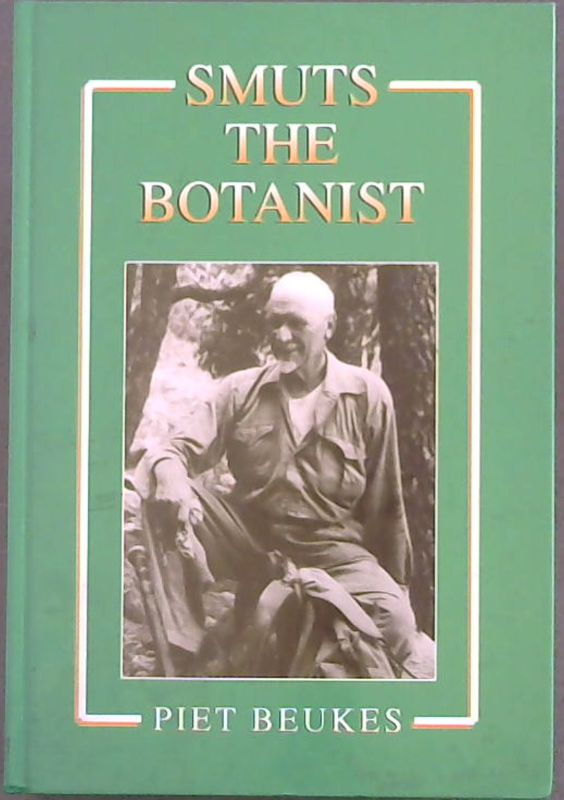 Image for Smuts the botanist: The Cape flora and the grasses of Africa