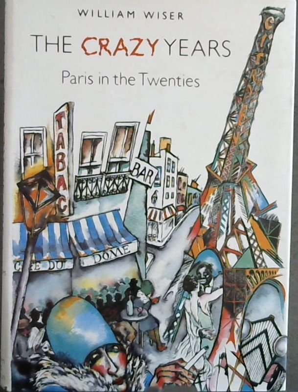 Image for The Crazy Years: Paris in the Twenties