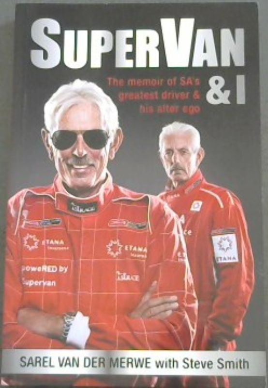 Image for SuperVan & I: The memoir of SA's greatest driver & his alter ego